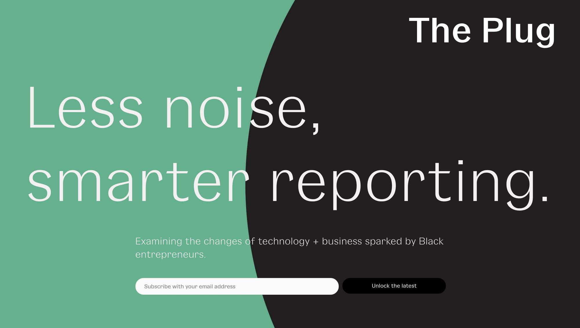 """The Plug getting to the point with a punchy headline of """"Less noise, smarter reporting"""""""